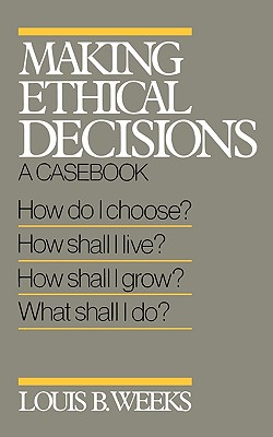 Image for Making Ethical Decisions: A Casebook on Church and Society