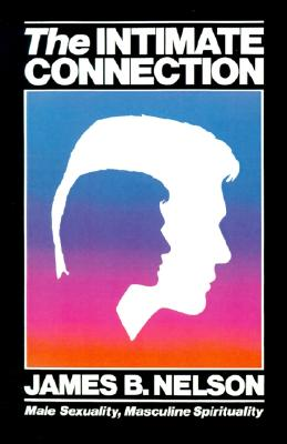 The Intimate Connection, James B Nelson