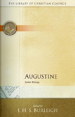 Augustine: Earlier Writings, Augustine, St.