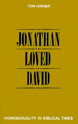 Jonathan Loved David: Homosexuality in Biblical Times, Horner, Tom M.