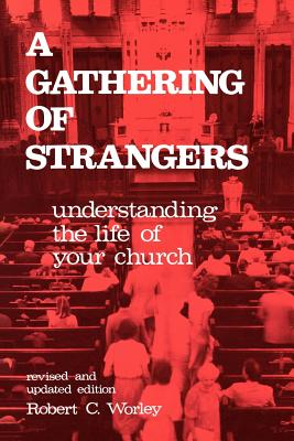 Image for A Gathering of Strangers: Understanding the Life in Your Church