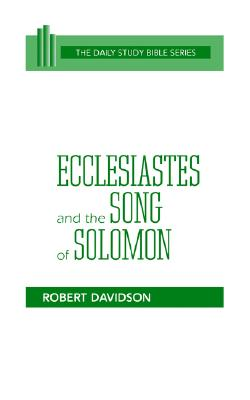 Image for Ecclesiastes and the Song of Solomon (Daily Study Bible Series)