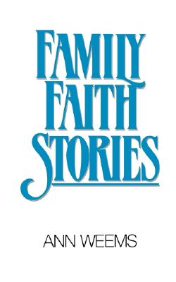 Family Faith Stories, Weems, Ann