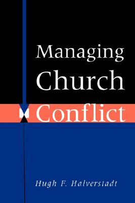 Managing Church Conflict, Halverstadt, Hugh F.