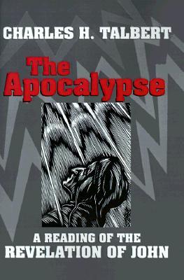 The Apocalypse: A Reading of the Revelation of John, Talbert, Charles H.