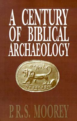 Image for A Century of Biblical Archaeology