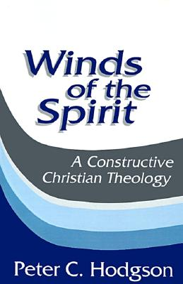Image for Winds of the Spirit: A Constructive Christian Theology