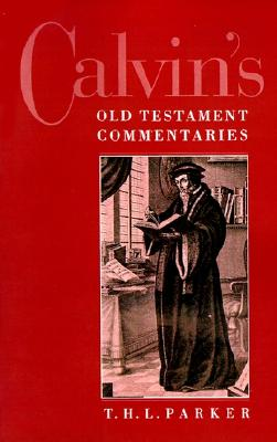 Calvin's Old Testament Commentaries, Parker, T. H. L.