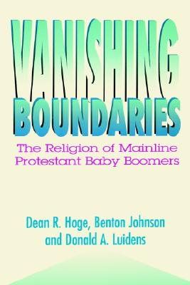 Image for Vanishing Boundaries: The Religion of Mainline Protestant Baby Boomers