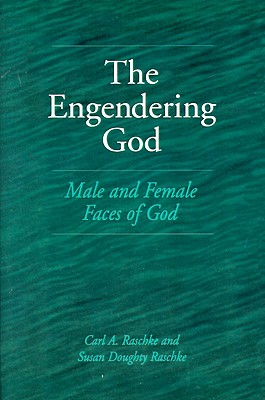 Image for The Engendering God: Male and Female Faces of God