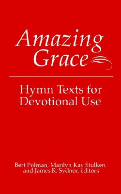 Image for Amazing Grace: Hymn Texts for Devotional Use