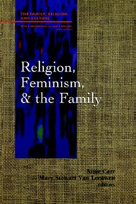 Image for Religion, Feminism, and the Family (Studies in Family, Religion, and Culture)