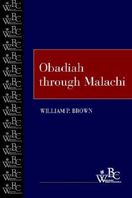 Obadiah through Malachi (Westminster Bible Companion), Brown, William P.