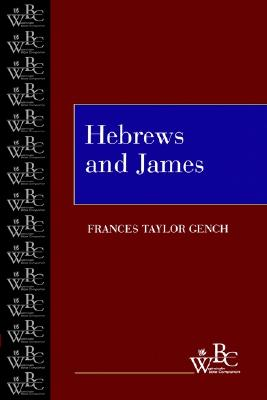 Hebrews and James (Westminster Bible Companion), Gench, Frances Taylor