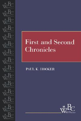 First and Second Chronicles (Westminster Bible Companion), Paul K. Hooker