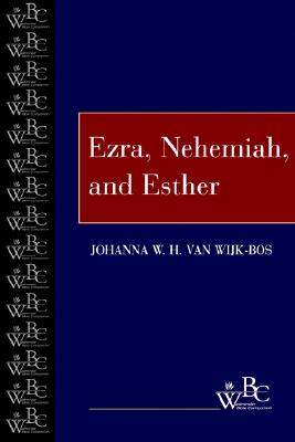 Ezra, Nehemiah, and Esther (Westminster Bible Companion), van Wijk-Bos, Johanna W. H.