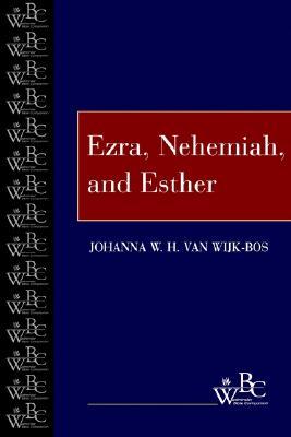 Ezra, Nehemiah, and Esther (Westminster Bible Companion), van Wijk-Bos, Johanna W. H.