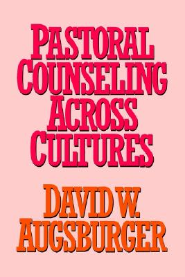 Pastoral Counseling Across Cultures, Augsburger, David W.