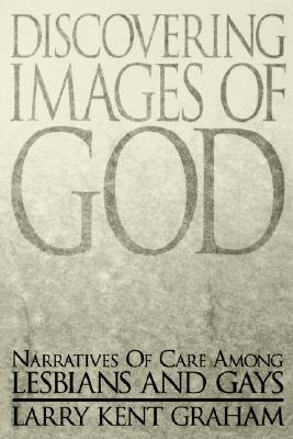 Image for Discovering Images of God: Narratives of Care among Lesbians and Gays (Marketing)