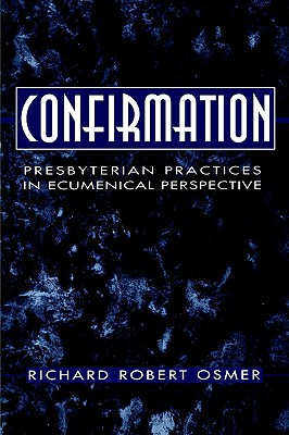 Image for Confirmation: Presbyterian Practices in Ecumenical Perspective