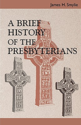 Image for A Brief History of the Presbyterians