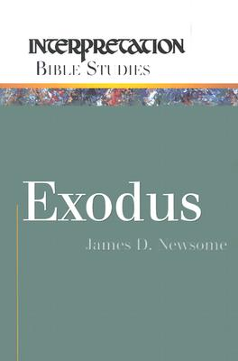 Exodus (Interpretation Bible Studies), James D. Newsome, Newsome