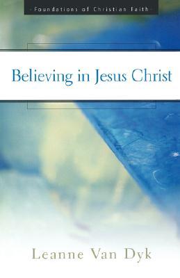 Believing in Jesus Christ, Leanne Van Dyk