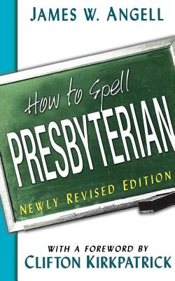 Image for How to Spell Presbyterian, Newly Revised Edition