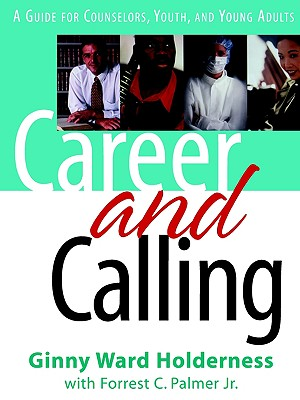 Image for Career and Calling: A Guide for Counselors, Youth, and Young Adults
