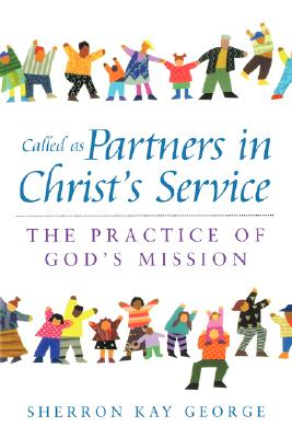 Image for Called as Partners in Christ's Service: The Practice of God's Mission