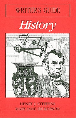 Writer's Guide: History, Steffens, Henry J.; Dickerson, Mary Jane; Fulwiler, Toby; Biddle, Arthur W. [editor]