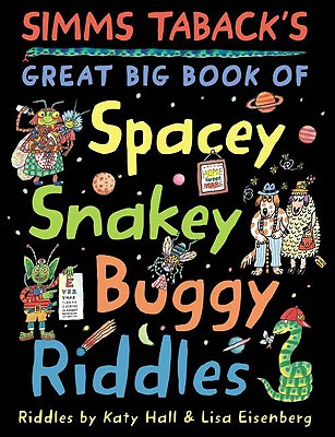 Image for Simms Taback's Great Big Book of Spacey, Snakey, Buggy Riddles