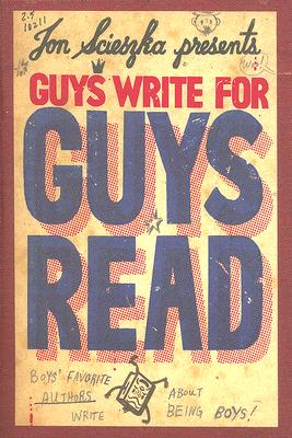 Image for Guys Write for Guys Read: Boys' Favorite Authors Write About Being Boys