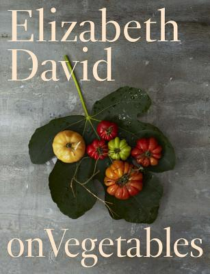 Image for Elizabeth David on Vegetables