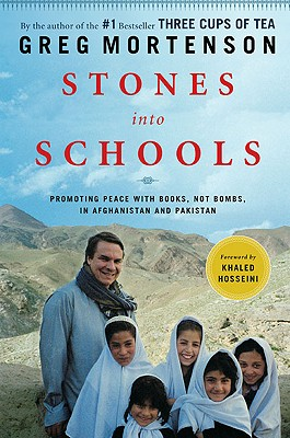 Stones Into Schools Promoting Peace with Books, Not Bombs, in Afghanistan and Pakistan, Mortenson, Greg