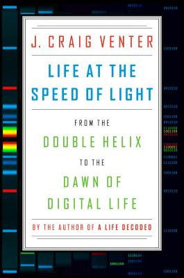Image for Life at the Speed of Light: From the Double Helix to the Dawn of Digital Life