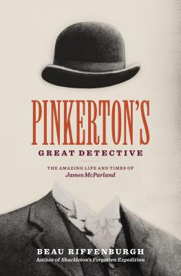 Image for Pinkerton's Great Detective: The Amazing Life and Times of James McParland