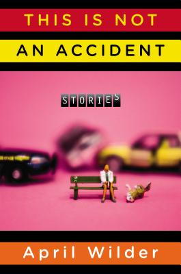 Image for This Is Not an Accident: Stories