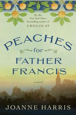 Peaches for Father Francis: A Novel, Harris, Joanne