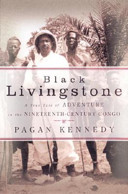 Image for Black Livingstone: A True Tale of Adventure in the Nineteenth-Century Congo