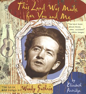 Image for This Land Was Made for You and Me: The Life and Songs of Woody Guthrie (Golden Kite Awards)