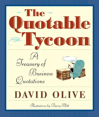 Image for The Quotable Tycoon: A Treasury of Business Quotations