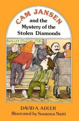 "Cam Jansen and the Mystery of the Stolen Diamonds (Weekly Reader), ""Adler David A. (Susanna Natti, ilus.)"""
