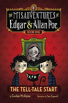 The Tell-Tale Start (The Misadventures of Edgar & Allan Poe) [Hardcover] McAlpine, Gordon and Zuppardi, Sam