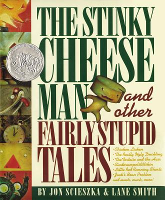 Stinky Cheeseman and Other Fairly Stupid Tales, JON SCIESZKA, LANE SMITH
