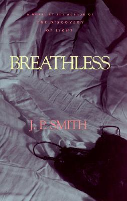 Breathless  A Novel, Smith, J. P.