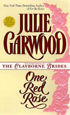 One Red Rose (Clayborne Brides), JULIE GARWOOD