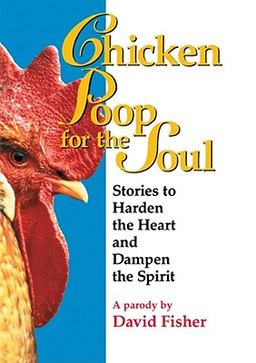 Image for Chicken Poop for the Soul: Stories to Harden the Heart and Dampen the Spirit