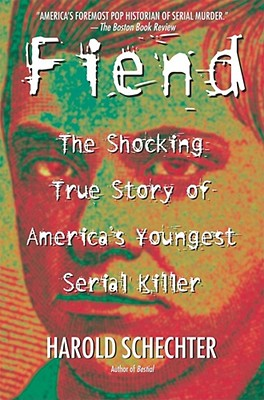 Image for Fiend: The Shocking True Story Of America's Youngest Serial Killer