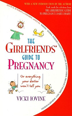 The Girlfriends' Guide to Pregnancy, Vicki Iovine